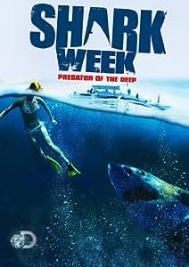 Shark Week Predator Of The Deep