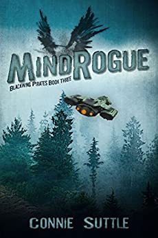 MindRogue (BlackWing Pirates Book 3) by [Suttle, Connie]