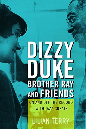 Befuddled, Duke, Brother Ray, and Friends: On and Off the Record with Jazz Greats