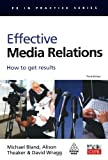 img - for Effective Media Relations: How to Get Results (PR in Practice) by Michael Bland (2005-07-01) book / textbook / text book