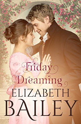 Book: Friday Dreaming - A Georgian Romance by Elizabeth Bailey