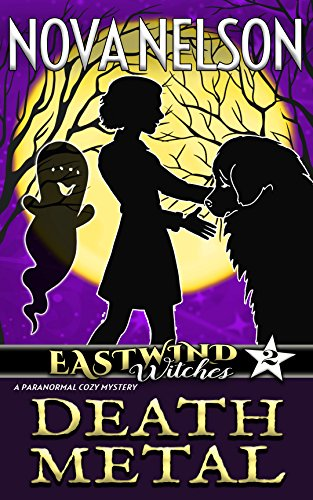Death Metal (Eastwind Witches Cozy Mysteries Book 2) -