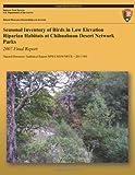 Seasonal Inventory of Birds in Low Elevation Riparian Habitats at Chihuahuan Desert Network Park, Raymond Meyer, 149107941X