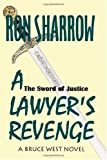 A Lawyer's Revenge, Ron Sharrow, 1449910610