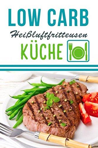 low-carb-heissluftfritteusen-kche-schlanke-heissluftfritteuse-rezepte-zum-abnehmen