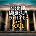Echoes of My Soul Audiobook by Robert K. Tanenbaum Narrated by Traber Burns