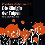 Die Königin der Tulpen (Hastenraths Will ermittelt 2)   Christian Macharski