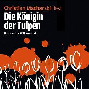 Die Königin der Tulpen (Hastenraths Will ermittelt 2) Hörbuch