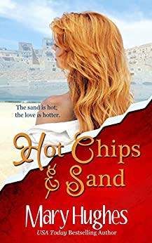 Hot Chips and Sand: A Romantic Adventure by [Hughes, Mary]