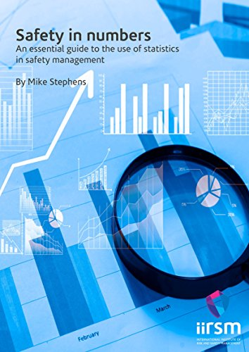 Safety in Numbers: An essential guide to the use of statistics in safety management (International Institute Of Risk & Safety Management)