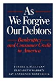 As We Forgive Our Debtors, Teresa A. Sullivan and Elizabeth Warren, 0195055780