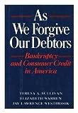 As We Forgive Our Debtors, Teresa A. Sullivan and Elizabeth Warren, 0195055780