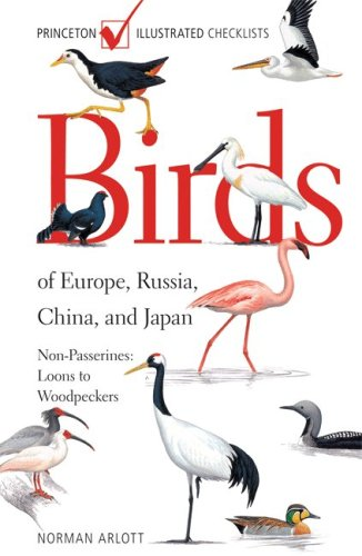 Birds of Europe, Russia, China, and Japan: Non-Passerines: Loons to Woodpeckers (Princeton Illustrated Checklists)