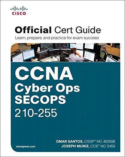 CCNA Cyber Ops SECOPS 210-255 Official Cert Guide (Certification Guide)