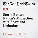 Storm Batters Nation's Midsection with Snow and Lightning