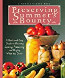 Preserving Summer's Bounty: A Quick and Easy Guide to Freezing, Canning, and Preserving, and Drying What You Grow