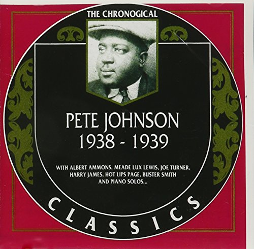 The Chronological Pete Johnson, 1938-1939 by Melodie Jazz Classic
