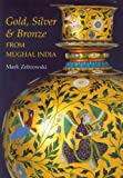 Silver, Gold and Bronze from Mughal India, Mark Zebrowski, 1856691152