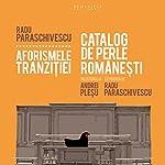 Aforismele tranzitiei: Catalog de perle romanesti | Radu Paraschivescu