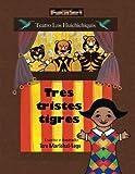 img - for Tres Tristes Tigres (Cuentos de trabalenguas) (Volume 4) (Spanish Edition) book / textbook / text book