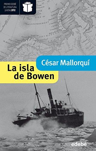 La isla de Bowen (Premio Nacional de Literatura Infantil y Juvenil 2013-Premio Edebé 2012) (Periscopio Nuevo) (Spanish Edition)