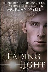 Fading Light (The Age of Alandria) (Volume 4) Paperback