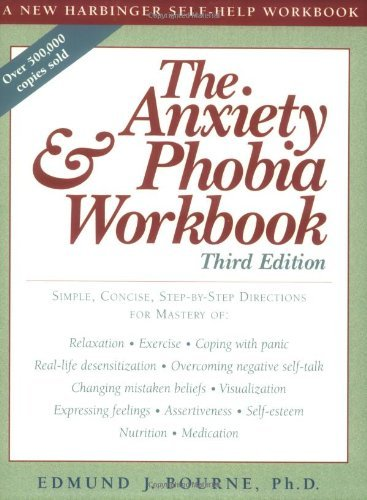By Edmund J. Bourne - The Anxiety & Phobia Workbook (3rd Edition) (2000-11-30) [Paperback]