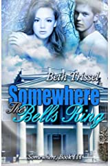 Somewhere The Bells Ring (Somewhere in Time Book 3) Kindle Edition