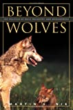 Beyond Wolves : The Politics of Wolf Recovery and Management, Nie, Martin A., 0816639779