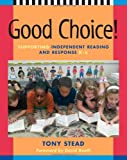 Good Choice!: Supporting Independent Reading and Response, K-6