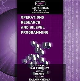 Operations Research and Bilevel Programming (English Edition) de [Kalashnikov, Vyacheslav, Dempe, Stephan, Kalashnykova, Nataliya]