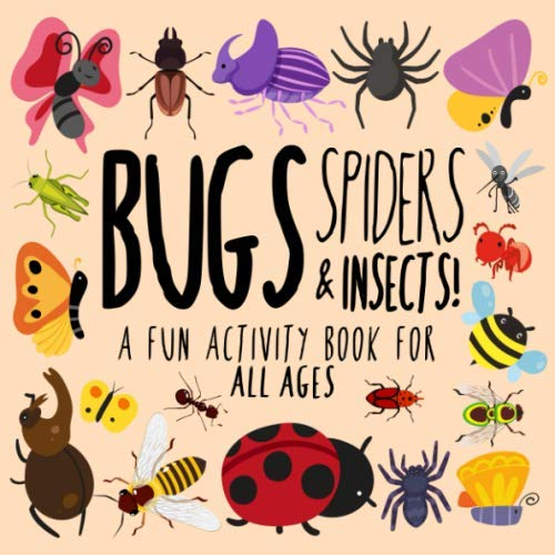 (Bugs, Spiders and Insects!: A Fun Activity Book for Kids and Bug)