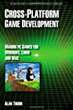 Cross Platform Game Development, Alan Thorn, 159822056X