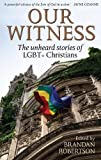 Our Witness: The unheard stories of LGBT+ Christians