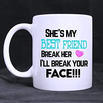 Shes My Best Friend Mugs Gifts For Bestie Funny White Mug 11oz Coffee