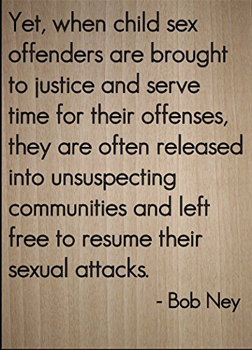 ''Yet, when child sex offenders are...'' quote by Bob Ney, laser engraved on wooden plaque - Size: 8''x10'' by Mundus Souvenirs