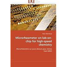 Microrheometer on lab-on-chip for high-speed chemistry: Microrhéomètre sur puce silicium pour chimie haut-débit