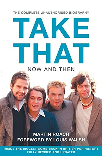 Download Take That – Now and Then: Inside the Biggest Comeback in British Pop History pdf epub