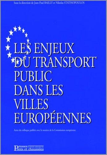 Les enjeux du transport public dans les villes européennes Broché – 5 décembre 1970 Jean-Paul Bailly Nikolas Stathopoulos 2859783253 Gestion