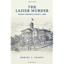 The Lazier Murder: Prince Edward County, 1884