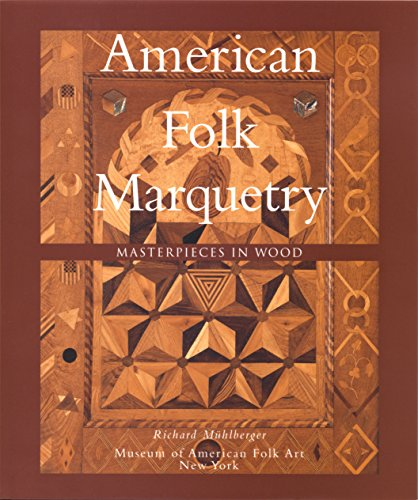 American Folk Marquetry: Masterpieces in Wood by Brand: Museum of Amer Folk Art
