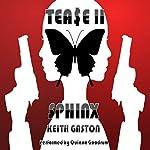 Tease 2: Sphinx | Keith Gaston