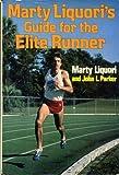 Marty Liquori's Guide for the elite runner