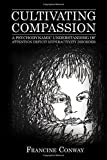 Cultivating Compassion: A Psychodynamic Understanding of Attention Deficit Hyperactivity Disorder