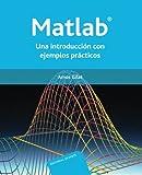 Matlab. Una introducción con ejemplos prácticos