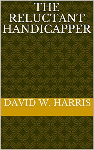 The Reluctant Handicapper por David W. Harris