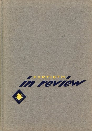 Fortieth in Review; 40th Infantry Division. United States Army - The Story of How It Came to Be and What Followed