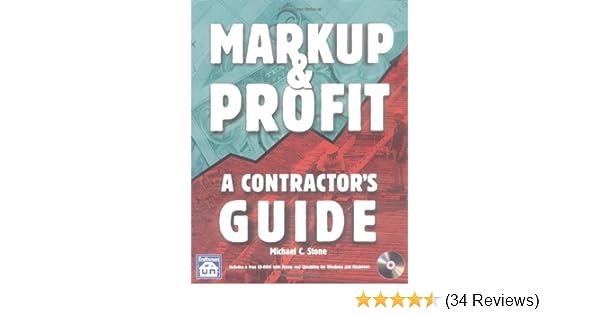Markup Profit A Contractors Guide Michael C Stone