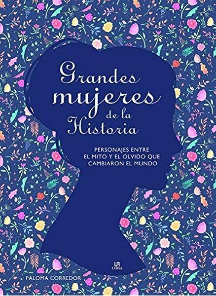 Grandes Mujeres de la Historia: Personajes entre el Mito y el ...