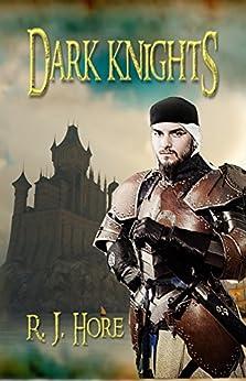 Dark Knights (The Dark Lady Book 3) by [Hore, R. J.]